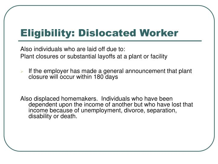Eligibility: Dislocated Worker