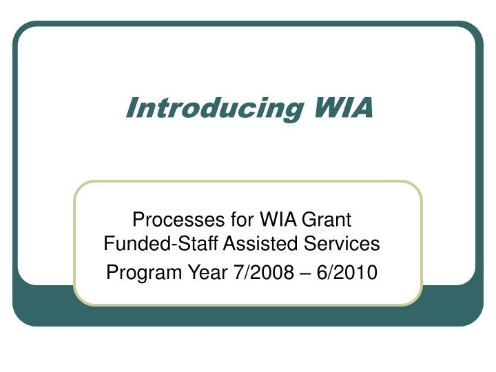 Introducing WIA