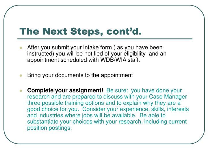 The Next Steps, cont'd.