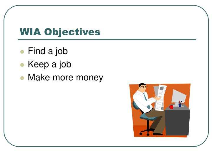 WIA Objectives