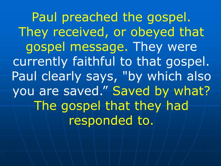 Paul preached the gospel.