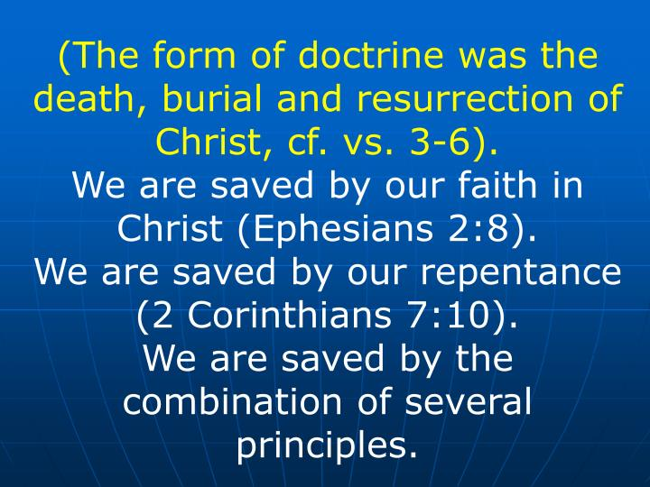 (The form of doctrine was the death, burial and resurrection of Christ, cf. vs. 3-6).