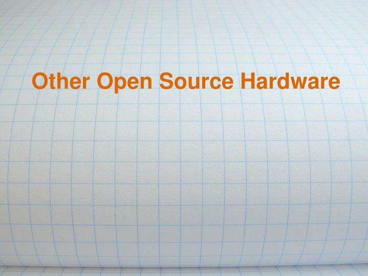 Other Open Source Hardware