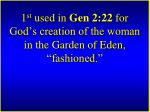 1 st used in gen 2 22 for god s creation of the woman in the garden of eden fashioned