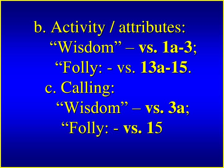 "b. Activity / attributes:""Wisdom"" –"