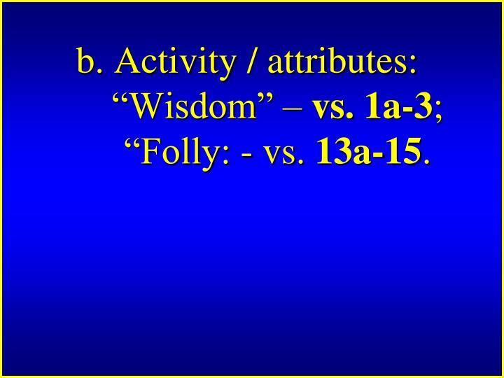 b. Activity / attributes:Wisdom