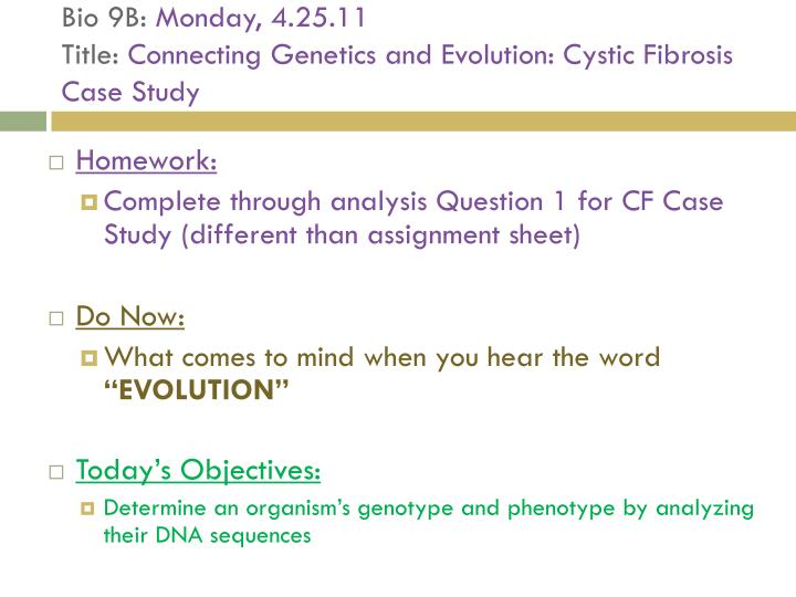 Bio 9b monday 4 25 11 title connecting genetics and evolution cystic fibrosis case study