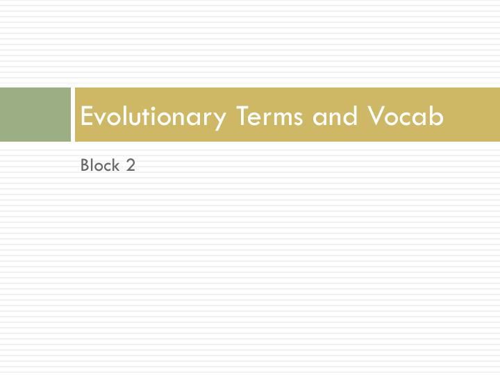 Evolutionary Terms and Vocab