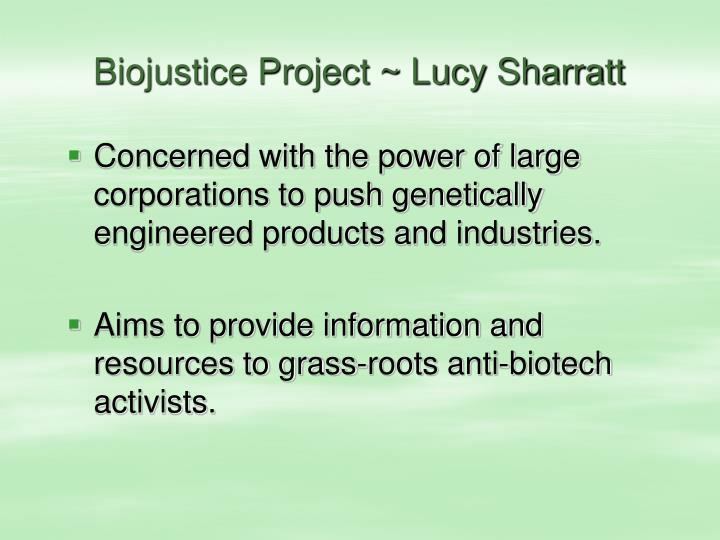 Biojustice Project ~ Lucy Sharratt