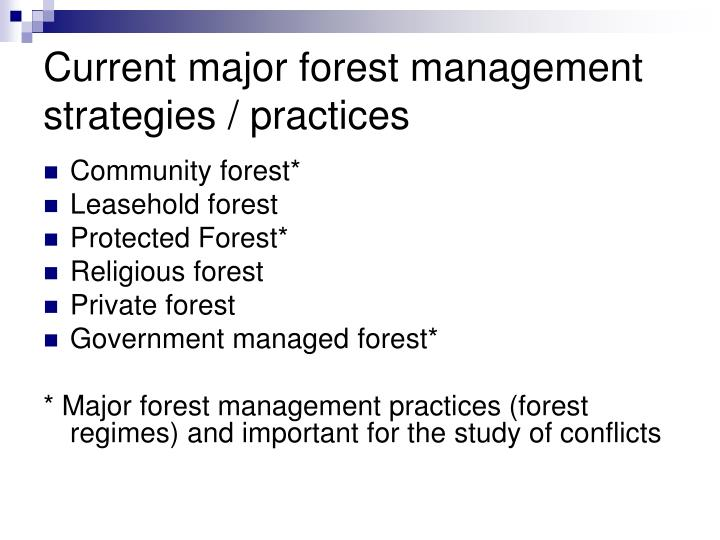 Current major forest management strategies / practices