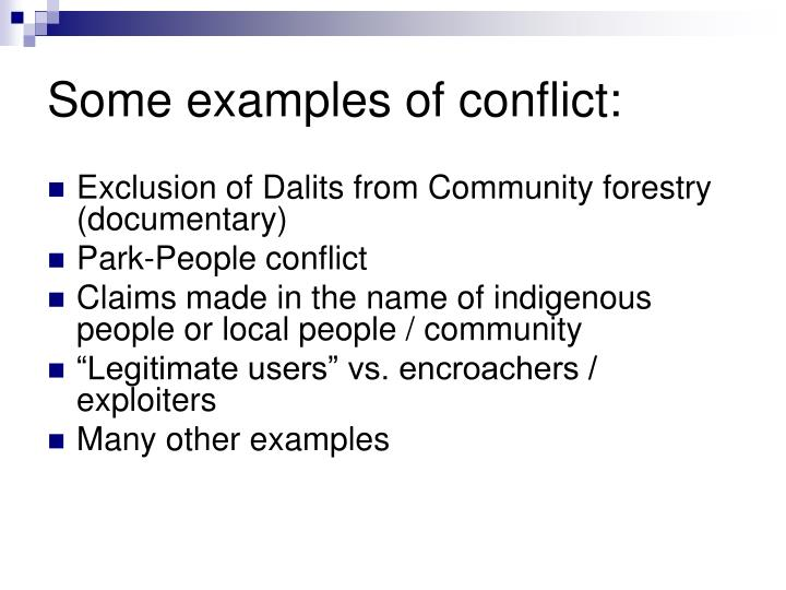 Some examples of conflict:
