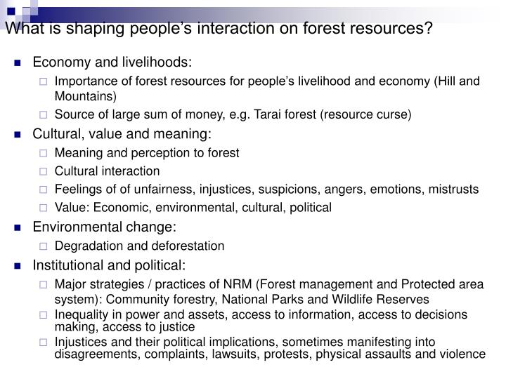 What is shaping people's interaction on forest resources?