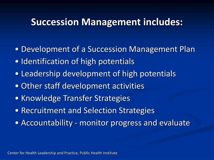 Succession Management includes: