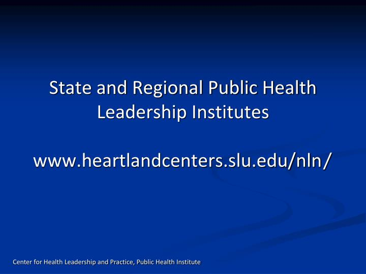 State and Regional Public Health Leadership Institutes