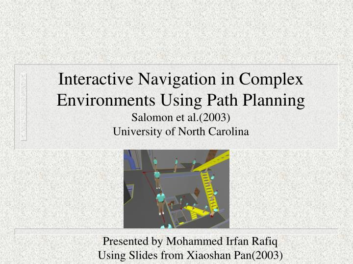 Interactive Navigation in Complex Environments Using Path Planning