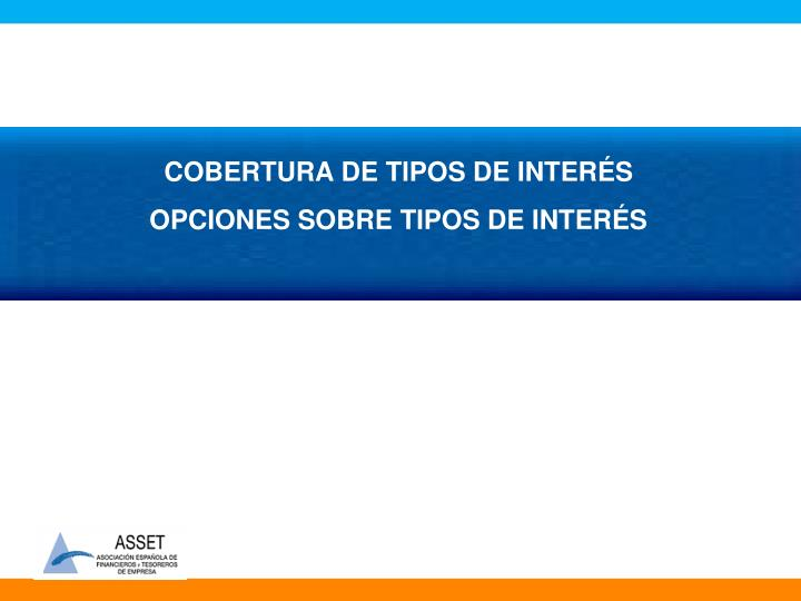 COBERTURA DE TIPOS DE INTERÉS