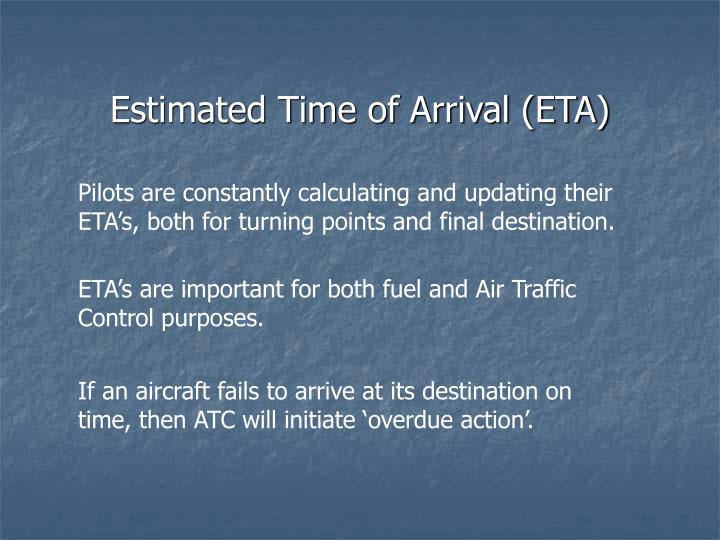 Estimated Time of Arrival (ETA)