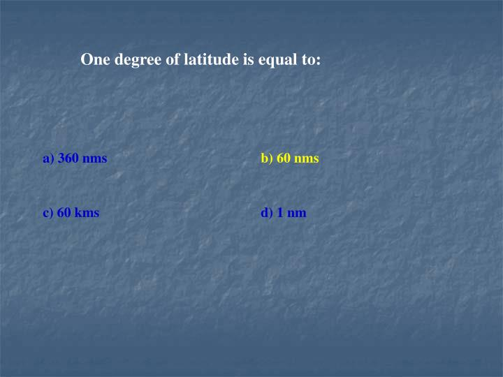 One degree of latitude is equal to:
