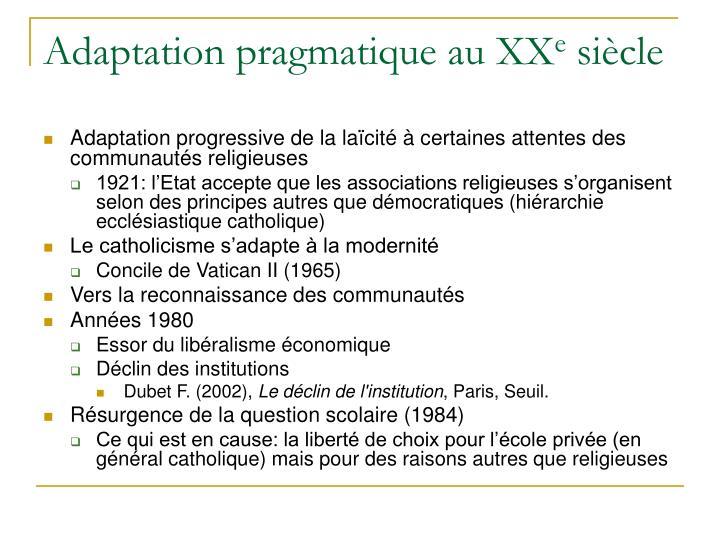 Adaptation pragmatique au XX
