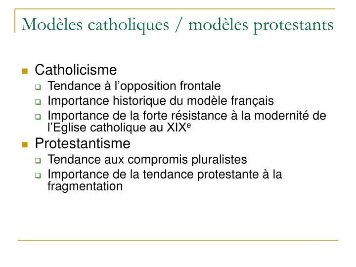 Modèles catholiques / modèles protestants