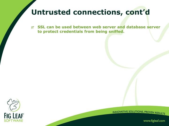 Untrusted connections, cont'd