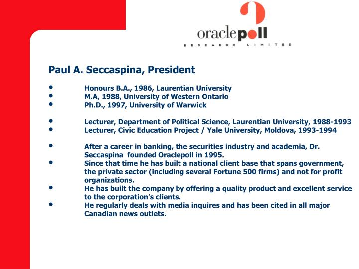 Paul A. Seccaspina, President