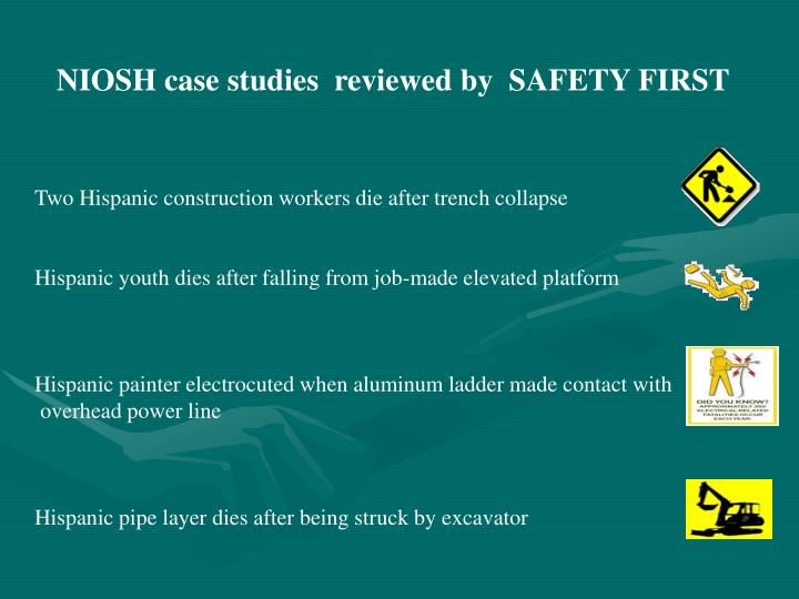 NIOSH case studies  reviewed by  SAFETY FIRST