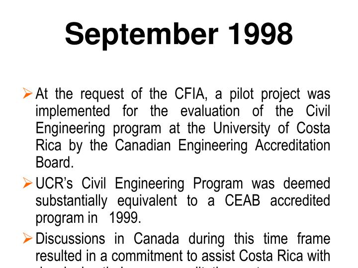 At the request of the CFIA, a pilot project was implemented for the evaluation of the Civil Engineering program at the University of Costa Rica by the Canadian Engineering Accreditation Board.