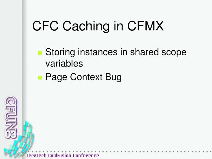 CFC Caching in CFMX