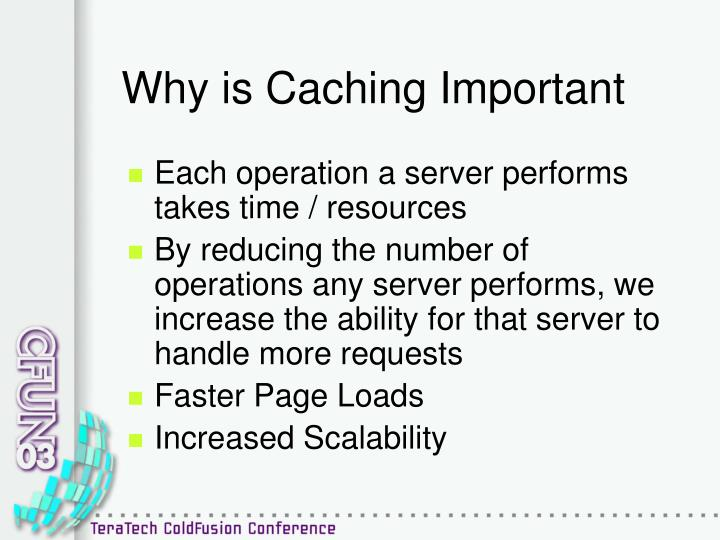 Why is Caching Important