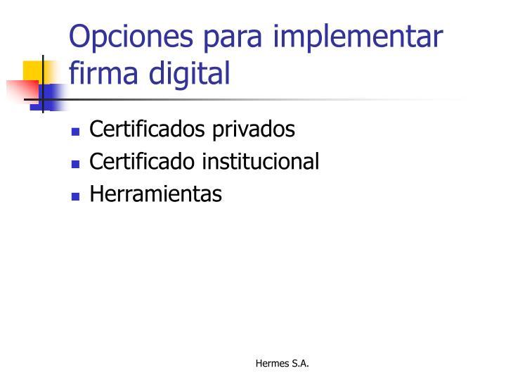 Opciones para implementar firma digital