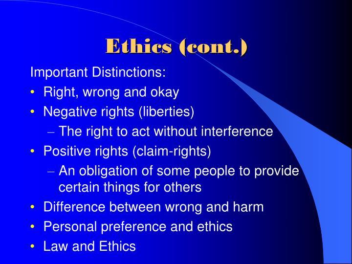Ethics (cont.)