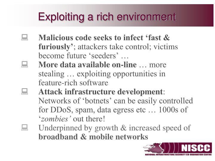 Exploiting a rich environment