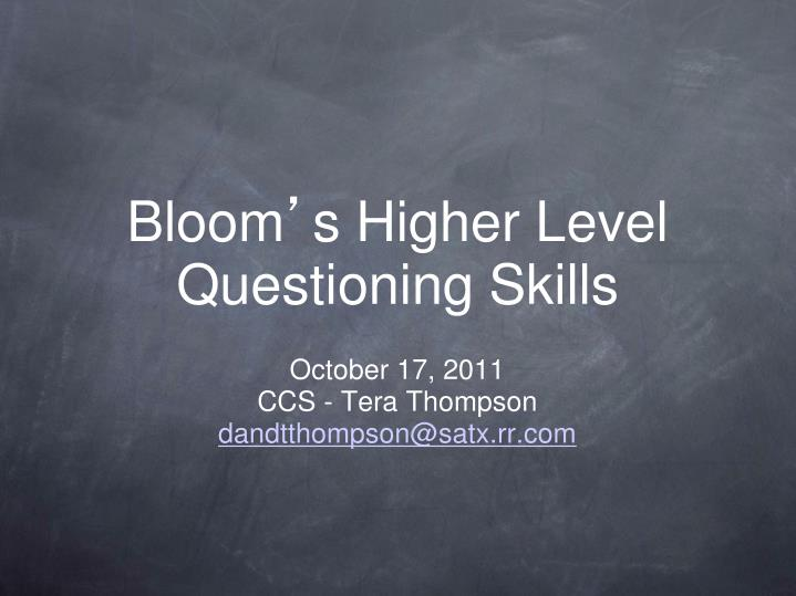 Bloom s higher level questioning skills