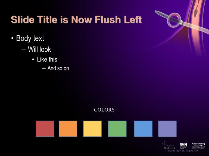Slide Title is Now Flush Left