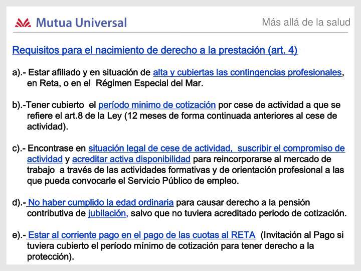 Requisitos para el nacimiento de derecho a la prestación (art. 4)