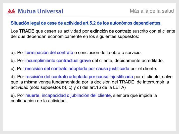Situación legal de cese de actividad art.5.2 de los autonómos dependientes.