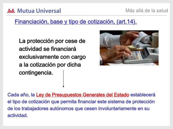 Financiación, base y tipo de cotización, (art.14).