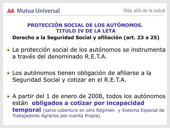 La protección social de los autónomos se instrumenta a través del denominado R.E.T.A.