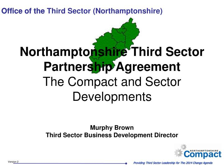 northamptonshire third sector partnership agreement the compact and sector developments