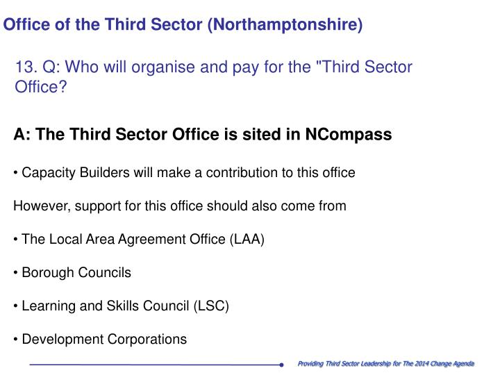 "13. Q: Who will organise and pay for the ""Third Sector"