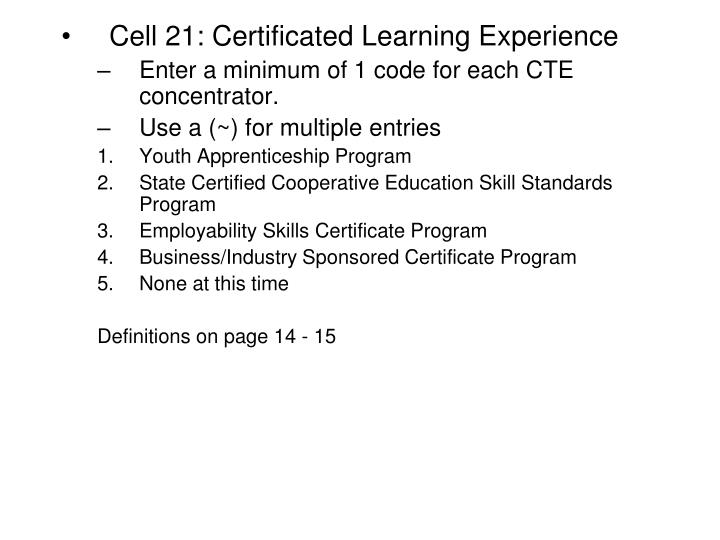 Cell 21: Certificated Learning Experience