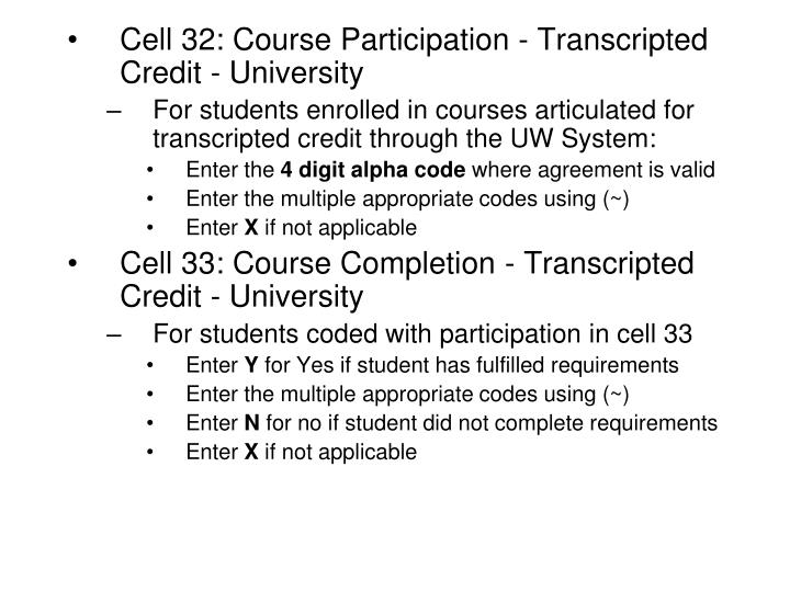 Cell 32: Course Participation - Transcripted Credit - University