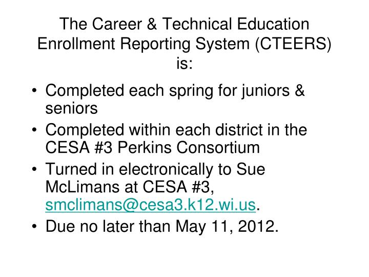 The career technical education enrollment reporting system cteers is