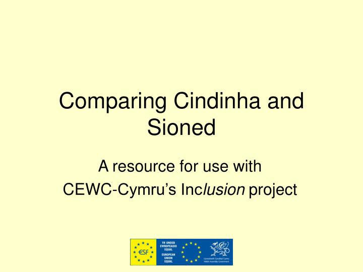 Comparing cindinha and sioned