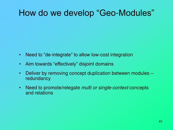 "How do we develop ""Geo-Modules"""
