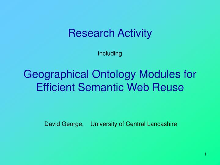 Research activity including geographical ontology modules for efficient semantic web reuse