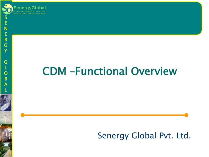 CDM –Functional Overview