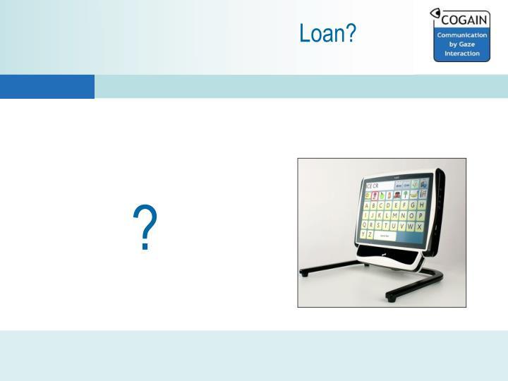 Loan?