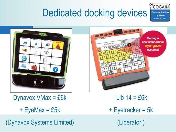 Dedicated docking devices